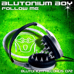 BLUTONIUM BOY - Follow Me (Front Cover)