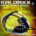 JAXX, Kai feat HYPER - Kick That Shit (Front Cover)