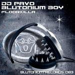 DJ PAVO/BLUTONIUM BOY - Floorkilla (Front Cover)