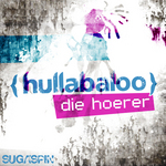 DIE HOERER - Hullabaloo (Front Cover)