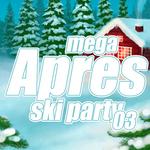 Mega Apres Ski Party: Volume 3