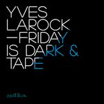 LAROCK, Yves - Friday Is Dark (Front Cover)