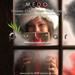 MEDO - Heaven Is Here When You're Near (Front Cover)