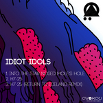 IDIOT IDOLS - Into The Star Nosed Mole's Hole (Front Cover)