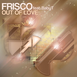 FRISCO feat BABY T - Out Of Love (Back Cover)