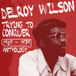 WILSON, Delroy - Delroy Wilson Anthology (Front Cover)