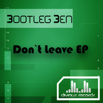 BOOTLEG BEN - Don't Leave (Front Cover)