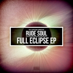 RUDE SOUL - Full Eclipse EP (Front Cover)
