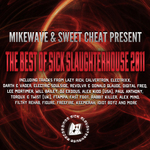 MikeWave & Sweet Cheat Present The Best Of Sick Slaughterhouse 2011