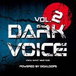 GIGALOOPS - Dark Voices Vol 2 (Sample Pack WAV) (Front Cover)