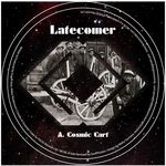 LATECOMER - Cosmic Cart (Front Cover)