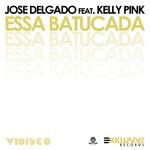 DELGADO, Jose feat KELLY PINK - Essa Batucada (Front Cover)