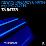 MENASSO, Diogo/MEITH feat MC GUY H - Ta Bater (Front Cover)