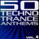50 Techno Trance Anthems Vol 4 Edition 2012