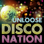 UNLOOSE - Disco Nation (Front Cover)