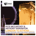 YARRANTON, Anthony/PETE MCCARTHEY - London To Athens (Front Cover)