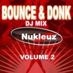 NUKLEUZ DJS/VARIOUS - Bounce & Donk: DJ Mix Vol 2 (unmixed tracks) (Front Cover)