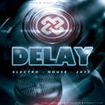 GROOVE N EFFECTS - Delay Electro House 2011 (Front Cover)
