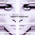 AUDIOPHOX feat RACHEL KRAMER - What I Want (Front Cover)