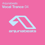 Anjunabeats Vocal Trance 04