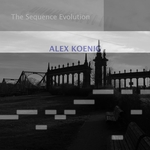 KOENIG, Alex - The Sequence Evolution (Front Cover)