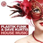 PLASTIK FUNK/DAVE KURTIS - House Music (Front Cover)