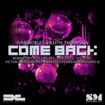 ROBLES, Ivan/KEITH THOMPSON - Come Back (The remixes) (Front Cover)