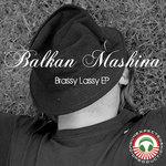 MASHINA, Balkan/BALKANVISION - Brassy Lassy EP (Front Cover)