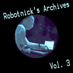 Robotnick's Archives Vol 3
