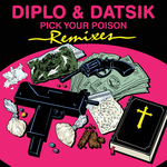 DIPLO/DATSIK feat KAY - Pick Your Poison (remix EP) (Front Cover)