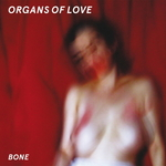 ORGANS OF LOVE - Bone (Front Cover)
