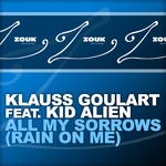 GOULART, Klauss feat KID ALIEN - All My Sorrows (Rain On Me) (Front Cover)