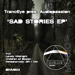 TRANCEYE presents AUDIOPASSION - Sad Stories EP (Front Cover)