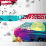 LUKEINO/J STARR/KUSH ARORA & DUBSWORTH - Dub Arrest (Front Cover)