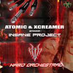 Hard Orchestral (Atomic & Xcreamer Presents Insane Project)  EP