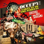 VARIOUS - Occupy! Takin' It To The Streets - Songs For The People (Front Cover)