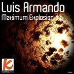 ARMANDO, Luis - Maximum Explosion EP (Front Cover)