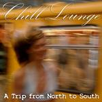 MARSH, Patrick - Chill Lounge A Trip From North To South (Front Cover)