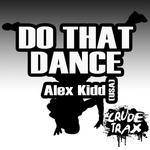 KIDD, Alex (USA) - Do That Dance (Front Cover)