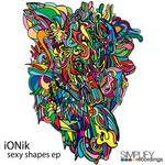 IONIK - Sexy Shapes EP (Front Cover)