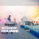BIOPSSIA feat MAKE DE/FIRST BLOOD RAP/LEXA GRAND - Today In This Club (Front Cover)