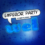 EMPEROR PARTY - Wet (Front Cover)