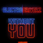 ELECTRO DRIVERZ - Without You (Front Cover)