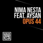 NESTA, Nima feat AYSAN - Opus 44 (Front Cover)