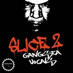 DJ SYKOPATH - Slice Vol 2: Gangsta Vocals (Front Cover)