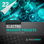 LOOPMASTERS - Patchworx 22: Electro Synths (Sample Pack Massive Presets/MIDI) (Front Cover)