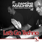 DANCING MACHINE, The - Let's Go Techno (Front Cover)