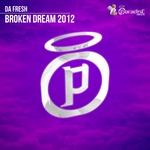 Broken Dream 2012