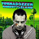TORNADOZZER - Hardstyleland (The Album) (Front Cover)