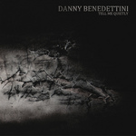 BENEDETTINI, Danny - Tell Me Quietly (Front Cover)